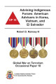 Advising indigenous forces: American advisors in Korea, Vietnam, and El Salvador.