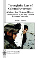 Through the lens of cultural awareness: a primer for US Armed Forces deploying to Arab and Middle...