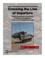 Crossing the line of departure : battle command on the move; a historical perspective.