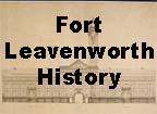 Fort Leavenworth, Kansas.