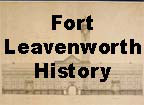 Fort Leavenworth and the soldiers' home, illustrated, with sketches of heroes and martyrs remembered and forgot.