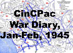 Commander in chief, Pacific fleet, war diary for period 27 Jan 45 to 28 Feb 45
