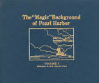 """Magic"" background of Pearl Harbor, volume I (February 14, 1941-May 12, 1941)."