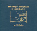 """Magic"" background of Pearl Harbor, volume II (May 12, 1941-August 6, 1941)."