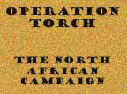 Intelligence lessons from North Africa, Operation TORCH.
