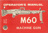 TM 9-1005-224-10 1970 (OBSOLETE) : Operator's manual M60 machine gun.
